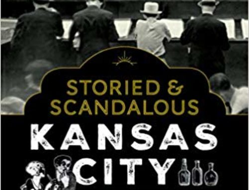 Storied & Scandalous Kansas City by Karla Deel